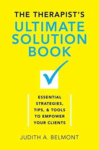 The Therapist's Ultimate Solution Book: Essential Strategies, Tips and Tools to Empower Your Clients