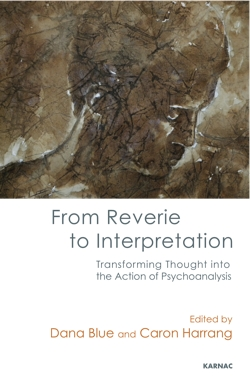 From Reverie to Interpretation: Transforming Thought into the Action of Psychoanalysis