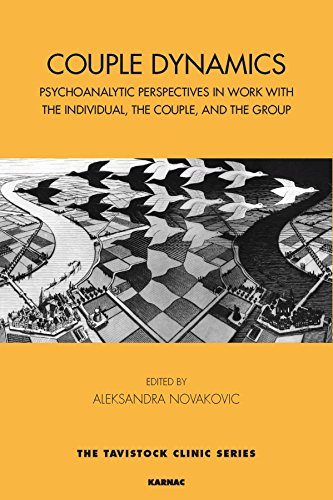 Couple Dynamics: Psychoanalytic Perspectives in Work with the Individual, the Couple, and the Group