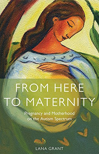 From Here to Maternity: Pregnancy and Motherhood on the Autism Spectrum