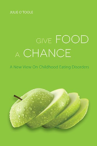 Give Food a Chance: A New View on Childhood Eating Disorders