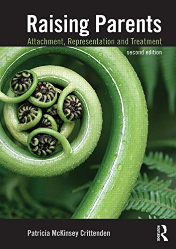 Raising Parents: Attachment, Representation and Treatment: Second Edition