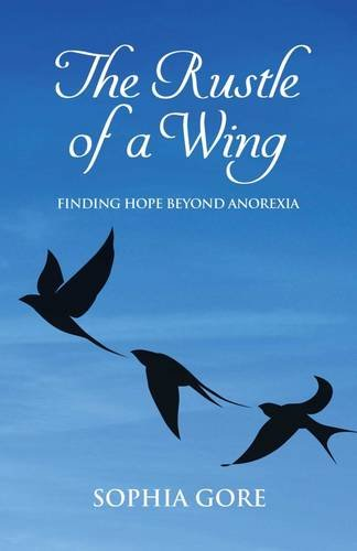 The Rustle of a Wing: Finding Hope Beyond Anorexia