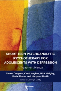 Short-term Psychoanalytic Psychotherapy for Adolescents with Depression: A Treatment Manual