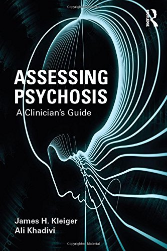 Assessing Psychosis: A Clinician's Guide