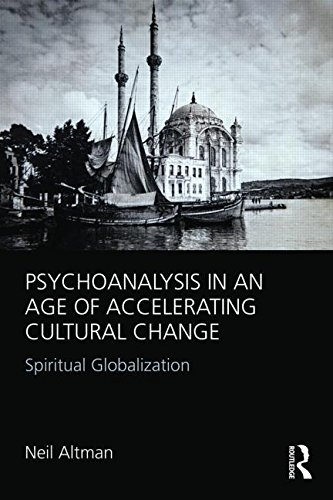Psychoanalysis in an Age of Accelerating Cultural Change: Spiritual Globalization