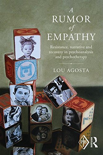A Rumor of Empathy: Resistance, Narrative and Recovery in Psychoanalysis and Psychotherapy