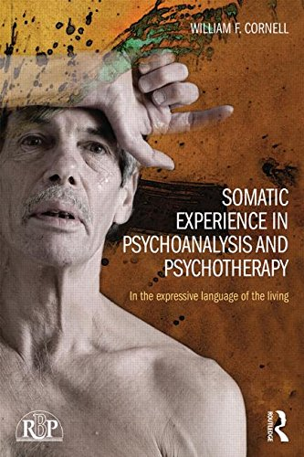 Somatic Experience in Psychoanalysis and Psychotherapy: In the Expressive Language of the Living