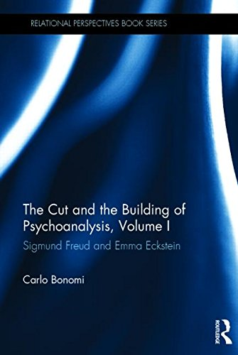 The Cut and the Building of Psychoanalysis: Sigmund Freud and Emma Eckstein: Volume I