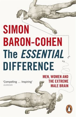 The Essential Difference: Men, Women and the Extreme Male Brain