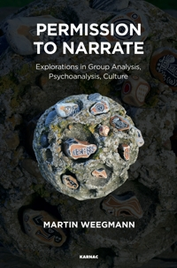 Permission to Narrate: Explorations in Group Analysis, Psychoanalysis, Culture