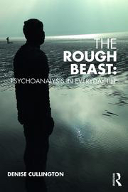 The Rough Beast: Psychoanalysis in Everyday Life