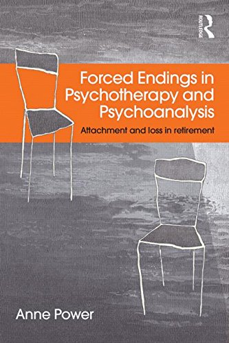 Forced Endings in Psychotherapy and Psychoanalysis: Attachment and Loss in Retirement