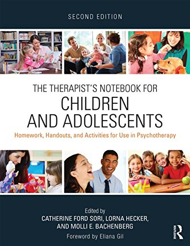 The Therapist's Notebook for Children and Adolescents: Homework, Handouts, and Activities for Use in Psychotherapy: Second Edition