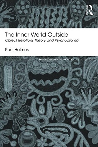 The Inner World Outside: Object Relations Theory and Psychodrama: Second Edition