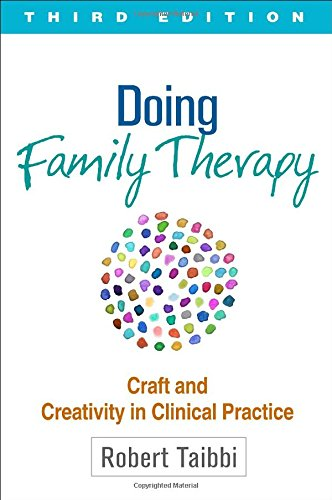 Doing Family Therapy: Craft and Creativity in Clinical Practice: Third Edition
