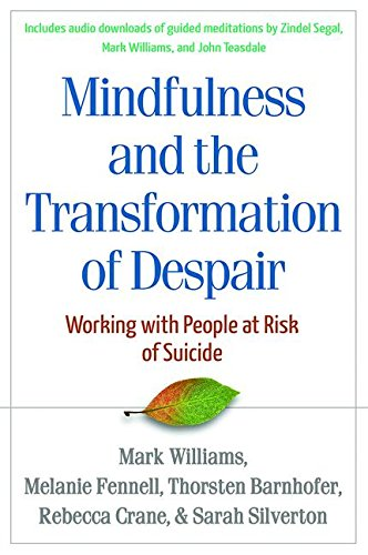 Mindfulness and the Transformation of Despair: Working with People at Risk of Suicide