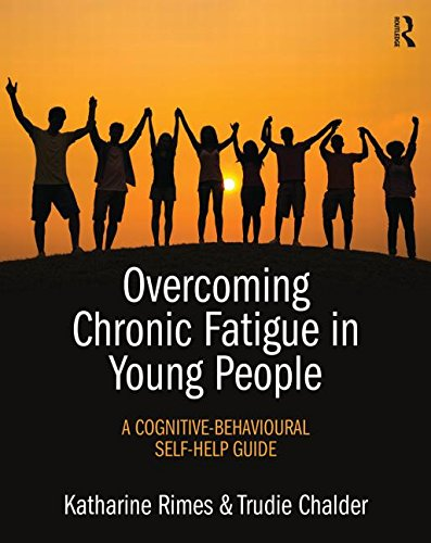 Overcoming Chronic Fatigue in Young People: A Cognitive-Behavioural Self-Help Guide
