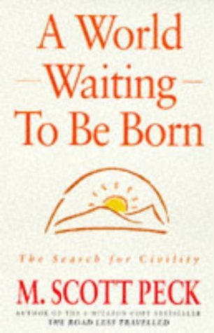 A world waiting to be born: The search for civility
