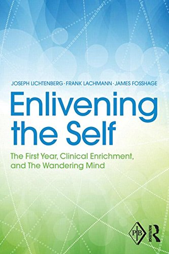 Enlivening the Self: The First Year, Clinical Enrichment, and the Wandering Mind