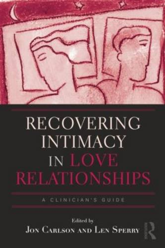 Recovering Intimacy in Love Relationships: A Clinician's Guide