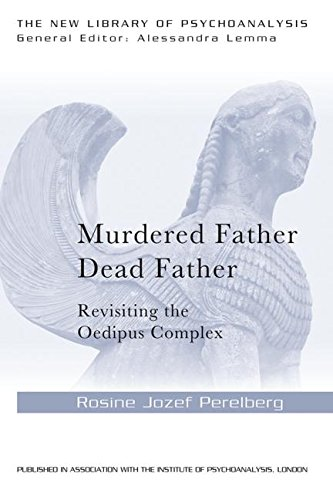 Murdered Father, Dead Father: Revisiting the Oedipus Complex