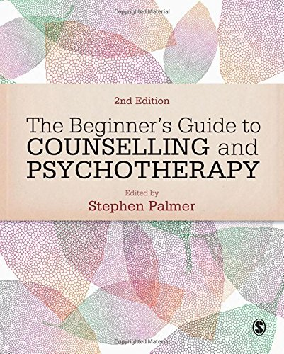 The Beginner's Guide to Counselling and Psychotherapy: Second Edition