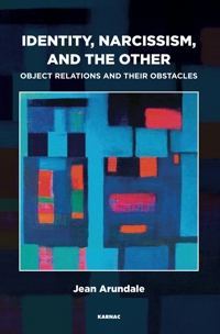 Identity, Narcissism, and the Other: Object Relations and their Obstacles