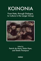 Koinonia: <P>From Hate, through Dialogue, to Culture in the Larger Group
