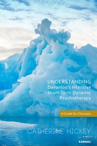 Understanding Davanloo's Intensive Short-Term Dynamic Psychotherapy: A Guide for Clinicians