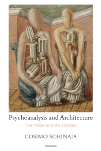 Psychoanalysis and Architecture: The Inside and the Outside