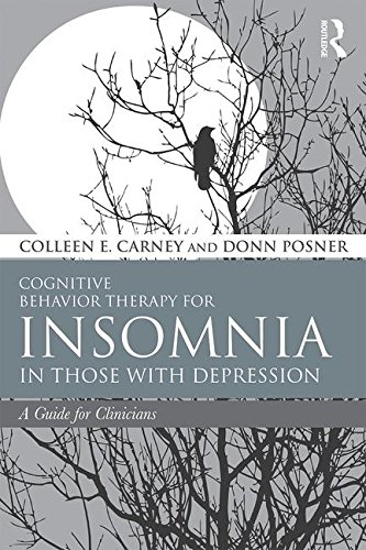 Cognitive Behavior Therapy for Insomnia in Those with Depression: A Guide for Clinicians