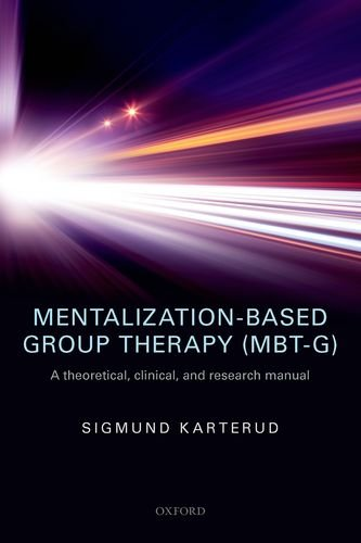 Mentalization-Based Group Therapy (MBT-G): A Theoretical, Clinical and Research Manual