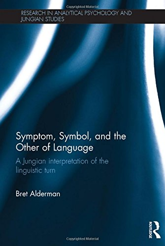 Symptom, Symbol and the Other of Language: A Jungian Interpretation of the Linguistic Turn
