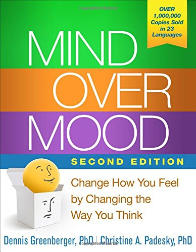 Mind Over Mood: Change How You Feel by Changing the Way You Think: Second Edition
