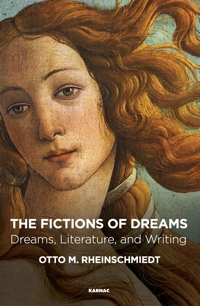 The Fictions of Dreams: Dreams, Literature, and Writing