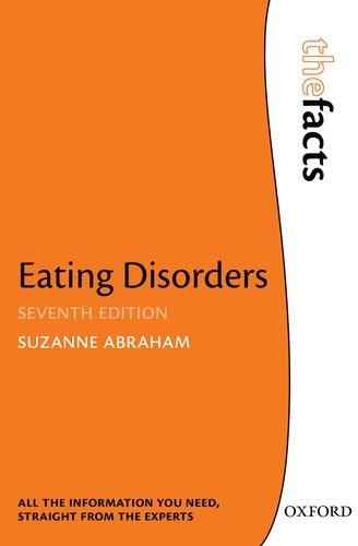 Eating Disorders: The Facts: Seventh Edition