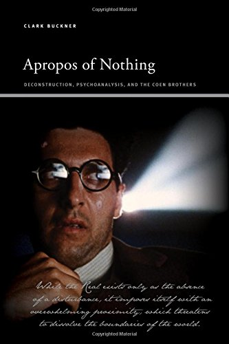Apropos of Nothing: Deconstruction, Psychoanalysis, and the Coen Brothers