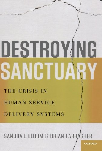 Destroying Sanctuary: The Crisis in Human Services Delivery Systems