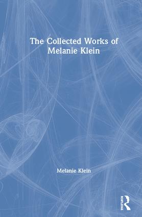 The Collected Works of Melanie Klein
