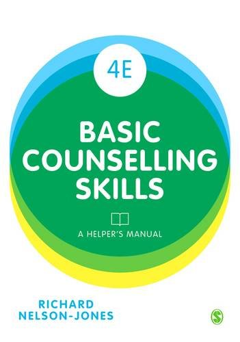 Basic Counselling Skills: A Helper's Manual: Fourth Revised Edition