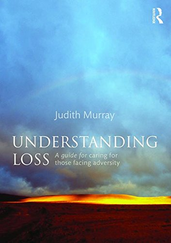 Understanding Loss: A Guide for Caring for Those Facing Adversity