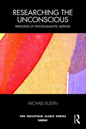 Researching the Unconscious: Principles of Psychoanalytic Method