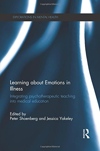 Learning About Emotions in Illness: Integrating Psychotherapeutic Teaching into Medical Education