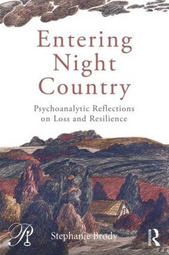 Entering Night Country: Psychoanalytic Reflections on Loss and Resilience