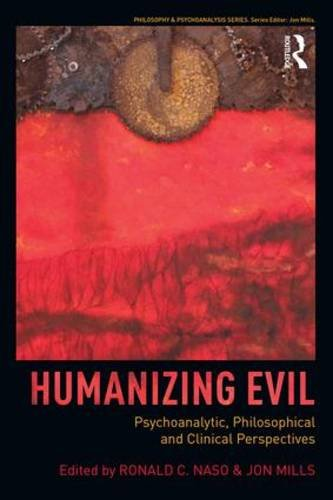 Humanizing Evil: Psychoanalytic, Philosophical and Clinical Perspectices