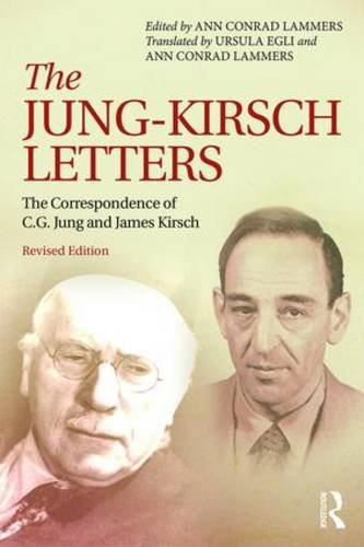 The Jung-Kirsch Letters: The Correspondence of C.G. Jung and James Kirsch: Second Edition