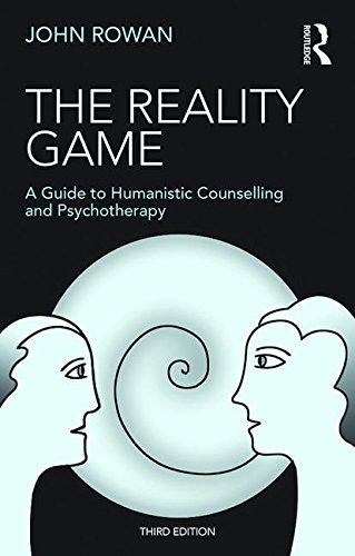 The Reality Game: A Guide to Humanistic Counselling and Psychotherapy: Third Edition