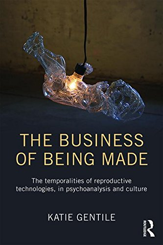 The Business of Being Made: Assisted Reproductive Technologies, Time, Bodies