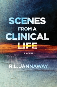 Scenes from a Clinical Life: A Novel